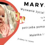 Nasza Bohaterka, Marysia, potrzebuje milionów serc – prosi też o Twoje