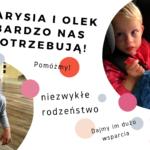 Marysia i Olek naszymi Bohaterami! Potrzebują naszej pomocy – pomóżcie!