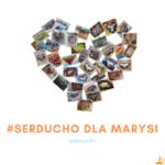 #Serducho dla Marysi – Finał